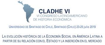 Mesa de historia sobre el cooperativismo y la economía social en el Congreso Latinoamericano de historia económica CLADHE VI – Santiago de Chile, julio 2019